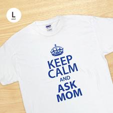 Keep calm und frag Mutti T-Shirt Personalisieren Größe L Large Weiß