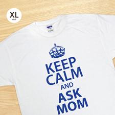 Keep calm und frag Mutti T-Shirt Personalisieren Größe XL Weiß